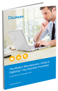 The Modern Manufacturers´ Guide to Digitizing 7 Key Business Processes